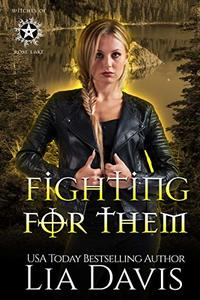 Fighting For Them: A Reverse Harem Paranormal Romance (Witches of Rose Lake Book 2) - Published on Jun, 2018