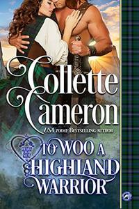 To Woo a Highland Warrior (Heart of a Scot Book 4)