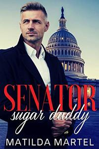 Senator Sugar Daddy: An Older Man Younger Woman Romance