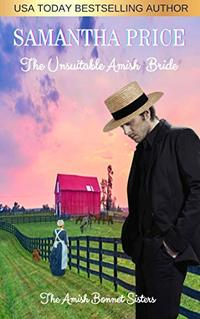 The Unsuitable Amish Bride: Amish Romance (The Amish Bonnet Sisters Book 17)