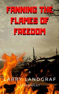Fanning The Flames of Freedom - Published on Feb, 2019