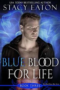 Blue Blood For Life (My Blood Runs Blue Book 3) - Published on Sep, 2011