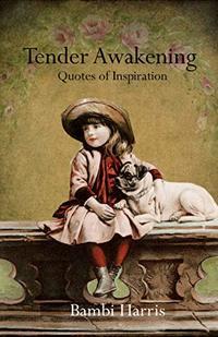 Tender Awakening (Quotes of Inspiration Book 2)