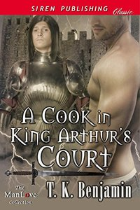 A Cook in King Arthur's Court (Siren Publishing Classic ManLove)