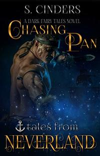 Chasing Pan: Tales From Neverland : Dark Fairy Tales Series