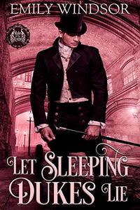 Let Sleeping Dukes Lie (Rules of the Rogue Book 2) - Published on May, 2018