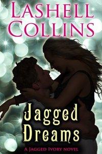 Jagged Dreams (Jagged Ivory Series Book 2)