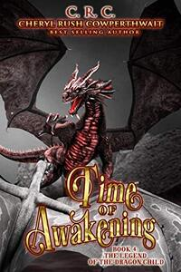 Time of Awakening (The Legend of the Dragon Child Book 4)