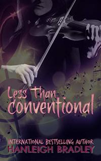 Less Than Conventional (Lust & Lyrics Book 3) - Published on Dec, 2019