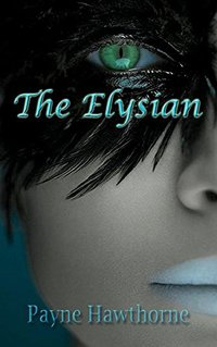 The Elysian: The Elysian Chronicles, Book I