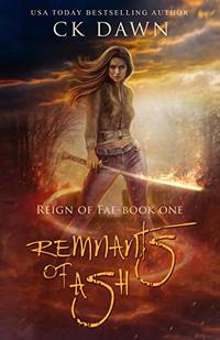 Remnants of Ash (Reign of Fae Book 1)
