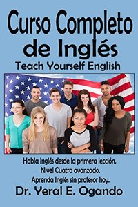 Curso Complete de Inglés - Nivel Cuatro: Teach Yourself English