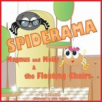 SPIDERAMA. MAGNUS and MOLLY and the FLOATING CHAIRS...: Children's bedtime reading fun...