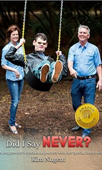 Did I Say Never?: A Stepparent's Emotional Journey with her Special Needs Son