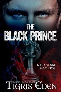 The Black Prince (Shadow Unit Book 5)