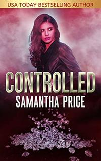 Controlled (Gretel Koch Jewel Thief Book 2)