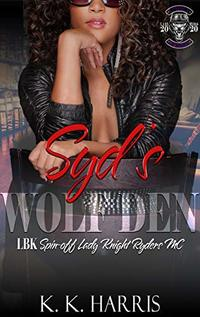 Syd's Wolf Den (Lincoln Black Knights MC Book 3) - Published on Dec, 2019