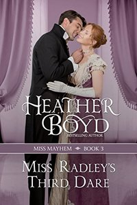 Miss Radley's Third Dare (Miss Mayhem Book 3) - Published on Aug, 2015