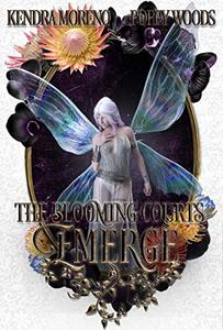 Emerge: A High Fantasy Reverse Harem (The Blooming Courts Book 4)