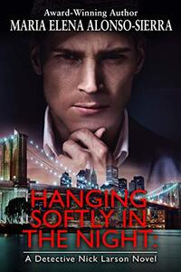 Hanging Softly in the Night: A Detective Nick Larson Novel