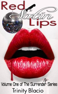 Red Satin Lips, Book One (The Surrender Series 1)