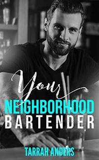 Your Neighborhood Bartender (The Neighborhood Book 1)