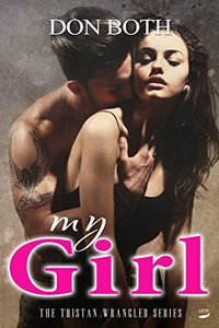 My Girl (Tristan Wrangler Series Book 2)