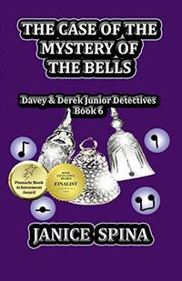The Case of the Mystery of the Bells: Davey & Derek Junior Detectives, Book 6 - Published on Apr, 2019