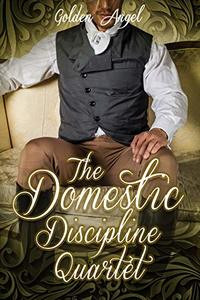 The Domestic Discipline Quartet Box Set - Published on Mar, 2019