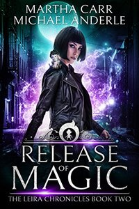 Release Of Magic: The Revelations of Oriceran (The Leira Chronicles Book 2)