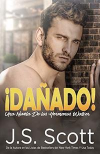 ¡Dañado!: Una novela de Los hermanos Walker (Spanish Edition)