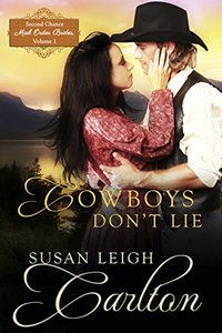 Cowboys Don't Lie: Montana mail order bride (Second Chance Mail Order Brides Book 1)