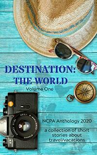 Destination: The World: Volume One - Published on Aug, 2020