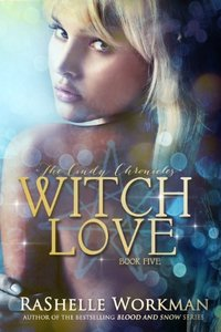 Witch Love: A Cinderella Reimagining (The Cindy Chronicles Book 5)