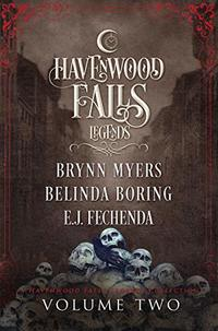 Legends of Havenwood Falls Volume Two (Legends of Havenwood Falls Collections Book 2)