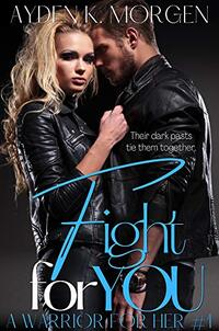 Fight for You: A Second Chance Romance (A Warrior for Her Book 1) - Published on Oct, 2019