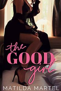 The Good Girl: An Older Man Younger Woman Romance