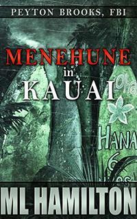 Menehune in Kauai (Peyton Brooks, FBI Book 7)