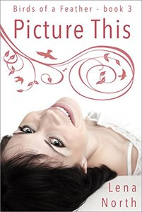 Picture this (Birds of a Feather Book 3)