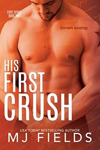 His First Crush: Logans Story (Firsts series Book 2) - Published on Feb, 2018