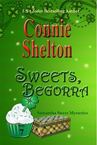 Sweets, Begorra: A Sweet's Sweets Bakery Mystery (Samantha Sweet Mysteries Book 7)