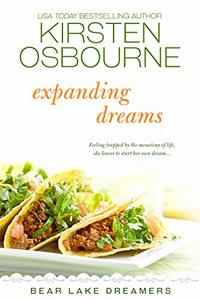 Expanding Dreams (Bear Lake Dreamers Book 2) - Published on Aug, 2019