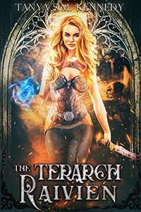 The Terarch Raivien: A Romantic Fantasy Action Adventure Novel (The Terarch Rebellion Book 2) - Published on Sep, 2016