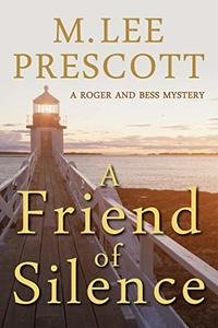 A Friend of Silence (A Roger and Bess Mystery Book 1) - Published on Dec, 2013