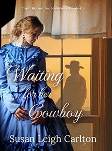 Waiting For Her Cowboy: Caleb's Story (Train Bound For Nowhere Book 4)
