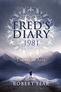Fred's Diary 1981: Travels in Asia - Published on Dec, 2013