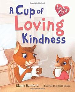 A Cup of Loving Kindness (Loving Kind Kids)