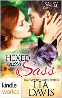 Sassy Ever After: Hexed With Sass (Kindle Worlds Novella)