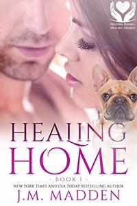 Healing Home (Helping Hands, Healing Hearts Book 1)