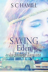SAVING EDEN featuring WARD THOMAS. An Ecology Romance. New Edition.: The Small Town American Girl. The Englishman, and the Frog! (Modern Families Book 1)